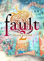 fault-milestone two side:above