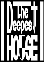 The Deepest House