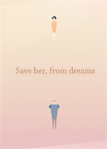 Save her, from dreams