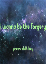 I wanna be the forgery