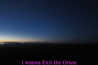 I wanna Exit the Orion